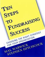 Ten Steps to Fundraising Success: Choosing the Right Strategy for Your Organization (With CD-ROM) 0787956740 Book Cover