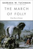 The March Of Folly: From Troy To Vietnam 0345308239 Book Cover