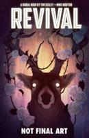 Revival, Vol. 4: Escape to Wisconsin 1632150123 Book Cover