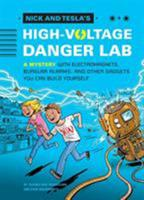 Nick and Tesla's High-Voltage Danger Lab: A Mystery with Electromagnets, Burglar Alarms, and Other Gadgets You Can Build Yourself 1594746486 Book Cover