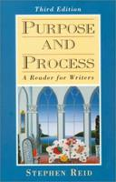 Purpose and Process: A Reader for Writers 0137426283 Book Cover