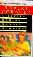 A Little Raw on Monday Mornings 0440211344 Book Cover