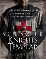 Secrets of the Knights Templar: A Chronicle 1129-1312 1623650526 Book Cover