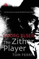 Georg Elser: The Zither Player 1517710219 Book Cover