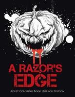 A Razor's Edge: Adult Coloring Book Horror Edition 022820447X Book Cover