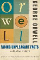 Facing Unpleasant Facts: Narrative Essays 0156033135 Book Cover