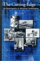 The Cutting Edge: An Encyclopedia of Advanced Technologies 0195128990 Book Cover