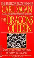 The Dragons of Eden: Speculations on the Evolution of Human Intelligence 0345297652 Book Cover