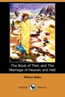 The Book of Thel, and The Marriage of Heaven and Hell 1409936643 Book Cover