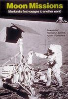 Moon Missions: Mankind's First Voyages to Another World 1882663128 Book Cover
