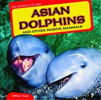Asian Dolphins and Other Marine Mammals 1448874920 Book Cover