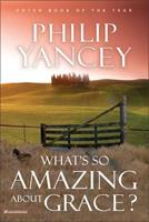 What's So Amazing About Grace? 0310218624 Book Cover