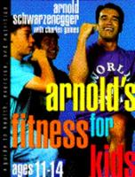 Arnold's Fitness for Kids, Age 11-14 0385422687 Book Cover