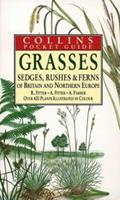 Grasses, Sedges, Rushes and Ferns of Britain and Northern Europe (Collins Pocket Guides) 0002191369 Book Cover