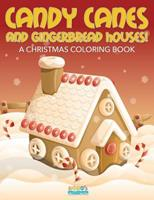 Candy Canes and Gingerbread Houses! a Christmas Coloring Book 1683276507 Book Cover