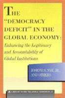 The Democracy Deficit in the Global Economy: Enhancing the Legitimacy and Accountability of Global Institutions (Triangle Papers) 0930503848 Book Cover