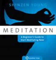 Meditation: A Beginner's Guide to Start Meditating Now 1591799074 Book Cover