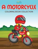 A Motorcycle Coloring Book Collection 1683277260 Book Cover