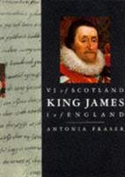 King James VI of Scotland, I of England (Kings & Queens of England) 0297833170 Book Cover