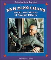 Wah Ming Chang: Artist and Master of Special Effects (Multicultural Junior Biographies) 0894906399 Book Cover