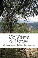 To Tame a Heart 1456300873 Book Cover