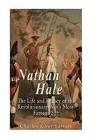 Nathan Hale: The Life and Legacy of the Revolutionary War's Most Famous Spy 1535370998 Book Cover