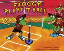 Froggy Plays T-Ball 0545101557 Book Cover