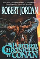 The Further Chronicles of Conan 0765303019 Book Cover