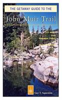 The Getaway Guide to the John Muir Trail (Getaway Guides) 1571430989 Book Cover