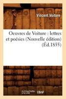 Oeuvres de Voiture: Lettres Et Poa(c)Sies (Nouvelle A(c)Dition) (A0/00d.1855) 2012759432 Book Cover