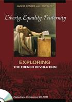 Liberty, Equality, Fraternity: Exploring the French Revolution 0271020873 Book Cover