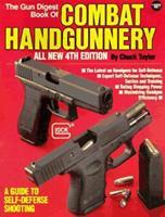 The Gun Digest Book of Combat Handgunnery 0873491866 Book Cover