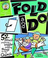 Fold and Do: 52 Pencil-Popping, Wiggle-Stopping Things to Do in Church 0570052874 Book Cover