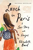 Lunch in Paris: A Love Story, with Recipes