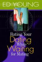 Rating Your Dating While Waiting for Mating 0972581316 Book Cover