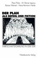 Der Plan ALS Befehl Und Fiktion: Wirtschaftsfuhrung in Der Ddr. Gesprache Und Analysen 3531126326 Book Cover