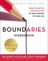 Boundaries Workbook: When to Say Yes, How to Say No to Take Control of Your Life 0310352770 Book Cover