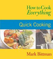 How to Cook Everything : Quick Cooking