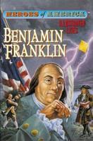 Benjamin Franklin (Heroes of America) 0866119124 Book Cover
