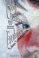 Creating Evolution Color Companion: Black Holes in a Personal Universe 1467923648 Book Cover