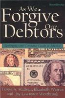As We Forgive Our Debtors: Bankruptcy and Consumer Credit in America 0195070046 Book Cover
