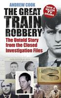 The Great Train Robbery: The Untold Story from the Closed Investigation Files 0752459031 Book Cover