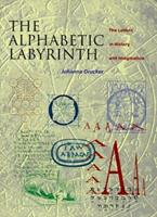 The Alphabetic Labyrinth: The Letters in History and Imagination 0500280681 Book Cover