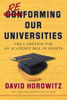 Reforming Our Universities: The Campaign For An Academic Bill Of Rights 1596986379 Book Cover