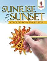 Sunrise to Sunset: Coloring Book for Relaxing 0228205670 Book Cover