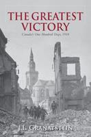 The Greatest Victory: Canada's One Hundred Days, 1918 0199009317 Book Cover