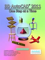 3D AutoCAD 2011: One Step at a Time 0981986730 Book Cover