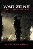 War Zone: The Black Mamba 1477103414 Book Cover