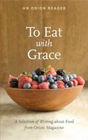 To Eat with Grace 1935713116 Book Cover