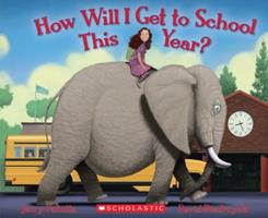 How Will I Get to School This Year? 0545372887 Book Cover